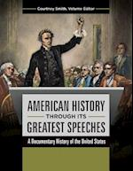 American History through its Greatest Speeches: A Documentary History of the United States [3 volumes]
