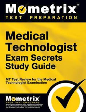 Medical Technologist Exam Secrets Study Guide