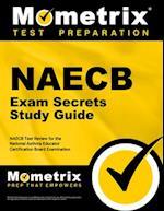 NAECB Exam Secrets, Study Guide