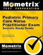 Pediatric Primary Care Nurse Practitioner Exam Secrets Study Guide