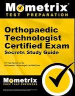 Orthopaedic Technologist Certified Exam Secrets