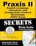 Praxis II English Language, Literature, and Composition Content Knowledge (5041) Exam Secrets Study Guide