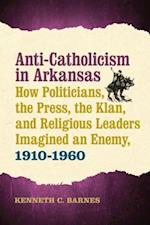Anti-Catholicism in Arkansas