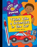 Think Like a Scientist in the Car (Science Explorer Junior)