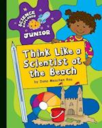 Think Like a Scientist at the Beach (Science Explorer Junior)