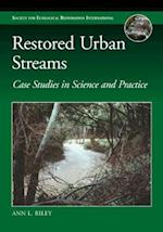 Restored Urban Streams (The Science and Practice of Ecological Restoration Series)