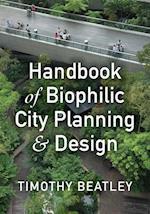 Handbook of Biophilic City Planning & Design
