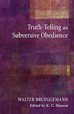 Truth-Telling as Subversive Obedience af Walter Brueggemann