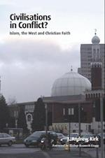 Civilisations in Conflict? (Regnum Studies in Global Christianity)