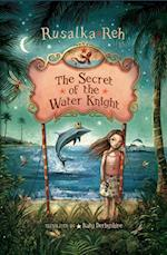 The Secret of the Water Knight af Rusalka Reh