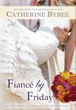 Fiance by Friday (Weekday Brides)