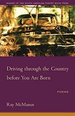 Driving through the Country before You Are Born (South Carolina Poetry Book Prize)