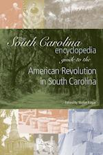 South Carolina Encyclopedia Guide to the American Revolution in South Carolina (South Carolina Encyclopedia Guides)