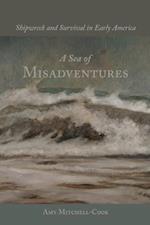 Sea of Misadventures (Studies in Maritime History)