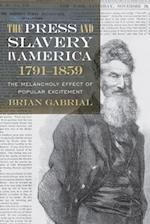 The Press and Slavery in America, 1791-1859