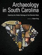 Archaeology in South Carolina af Adam King
