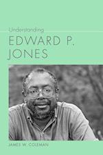 Understanding Edward P. Jones (Understanding Contemporary American Literature)
