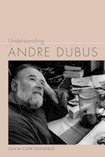 Understanding Andre Dubus (Understanding Contemporary American Literature)