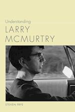 Understanding Larry Mcmurtry (Understanding Contemporary American Literature)