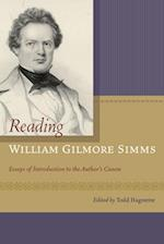 Reading William Gilmore Simms (William Gilmore Simms Initiatives Texts and Studies)