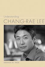 Understanding Chang-Rae Lee (Understanding Contemporary American Literature Hardcover)