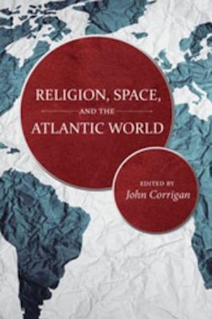 Religion, Space, and the Atlantic World