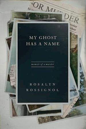 My Ghost Has a Name af Rossalyn Rossignol