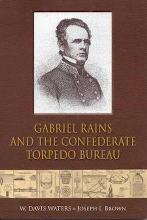 Bog, paperback Gabriel Rains and the Confederate Torpedo Bureau af W. Davis Waters