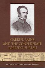 Gabriel Rains and the Confederate Torpedo Bureau