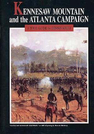 Bog, paperback Kennesaw Mountain and the Atlanta Campaign af Dennis Kelly