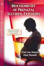 Biochemistry of Prenatal Alcohol Exposure