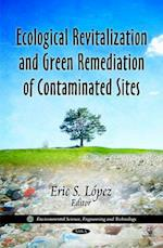 Ecological Revitalization and Green Remediation of Contaminated Sites (Environmental Science, Engineering and Technology)
