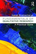 Fundamentals of Qualitative Research af Kakali Bhattacharya