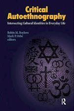 Critical Autoethnography (Writing Lives - Ethnographic Narratives)