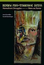 Beyond Post-Traumatic Stress af Sarah Hautzinger
