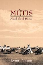 Metis: Mixed Blood Stories