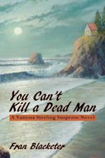 You Can't Kill a Dead Man