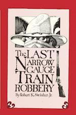 Last Narrow Gauge Train Robbery