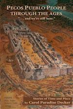 Pecos Pueblo People Through the Ages af Carol Paradise Decker