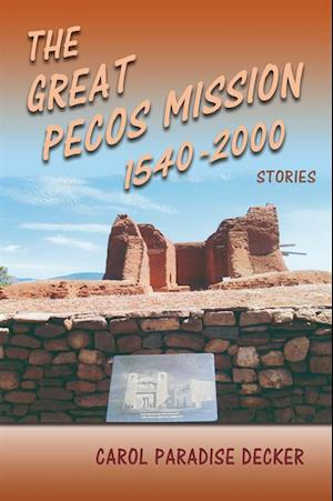 Great Pecos Mission 1540-2000