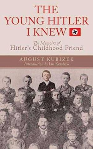 Bog paperback The Young Hitler I Knew af Ian Kershaw Geoffrey Brooks August Kubizek