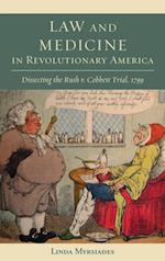 Law and Medicine in Revolutionary America (Studies in Eighteenth-century America and the Atlantic World)
