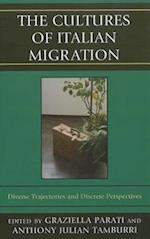 The Cultures of Italian Migration (Fairleigh Dickinson University Press Series in Italian Studies)