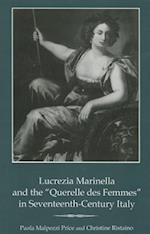 Lucrezia Marinella and the 'Querelle Des Femmes' in Seventeenth-Century Italy (Fairleigh Dickinson University Press Series in Italian Studies)