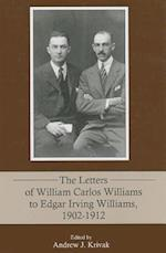 The Letters of William Carlos Williams to Edgar Irving Williams, 1902-1912