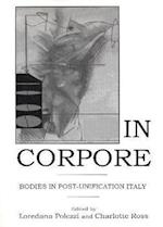 In Corpore (Fairleigh Dickinson University Press Series in Italian Studies)