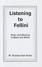 Listening to Fellini (Fairleigh Dickinson University Press Series in Italian Studies)