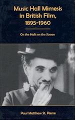 Music Hall Mimesis in British Film, 1895-1960
