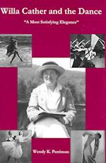Willa Cather and the Dance (The Fairleigh Dickinson University Press Series on Willa Cather)