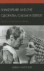 Shakespeare and the Cleopatra/Caesar Intertext